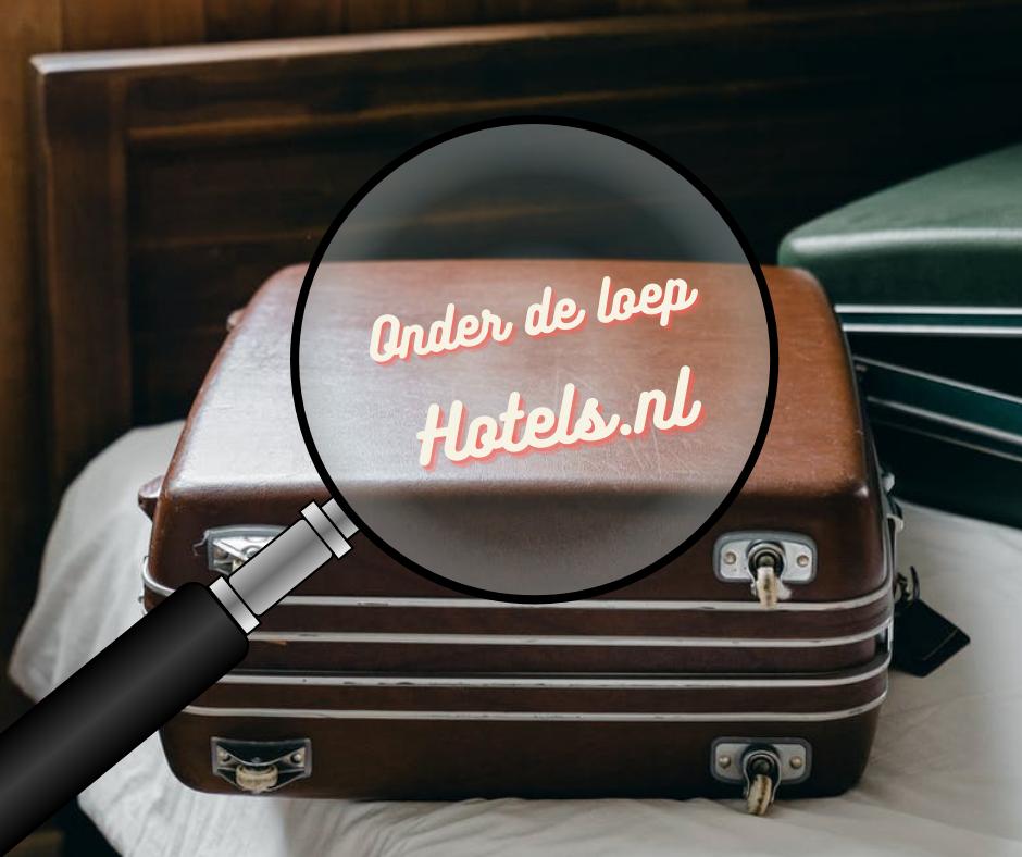 Onder de loep Hotels.nl